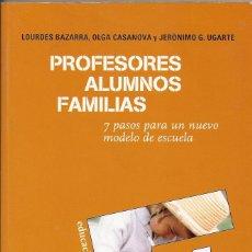 Libros de segunda mano: PROFESORES, ALUMNOS, FAMILIAS: 7 PASOS PARA UN NUEVO MODELO DE ESCUELA. Lote 42819924