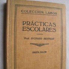 Libros de segunda mano: PRÁCTICAS ESCOLARES. SEYFERT, RICHARD. 1945. Lote 43090505