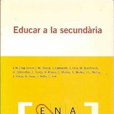 Libros de segunda mano: EDUCAR A LA SECUNDARIA 30 PUNTS PER TREBALLAR ELS CENTRES J M PUIG EUMO EDITORIAL. Lote 43111671