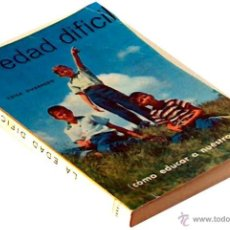 Libros de segunda mano - LA EDAD DIFICIL, COMO EDUCAR A NUESTROS HIJOS, LUISA GUARNERO EDITORIAL MARFIL 1965 207 - 43280615