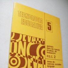 Libros de segunda mano: TECNOLOGÍA EDUCATIVA 5, GUIONES PARA LAS NUEVAS PRUEBAS DE EVALUACIÓN-P.E.C.2-1973. Lote 43293111