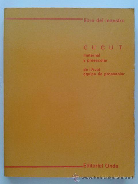 LIBRO DEL MAESTRO - CUCUT MATERNAL Y PREESCOLAR - EDITORIAL ONDA - 1983 (Libros de Segunda Mano - Ciencias, Manuales y Oficios - Pedagogía)