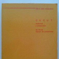 Libros de segunda mano: LIBRO DEL MAESTRO - CUCUT MATERNAL Y PREESCOLAR - EDITORIAL ONDA - 1983. Lote 43377882