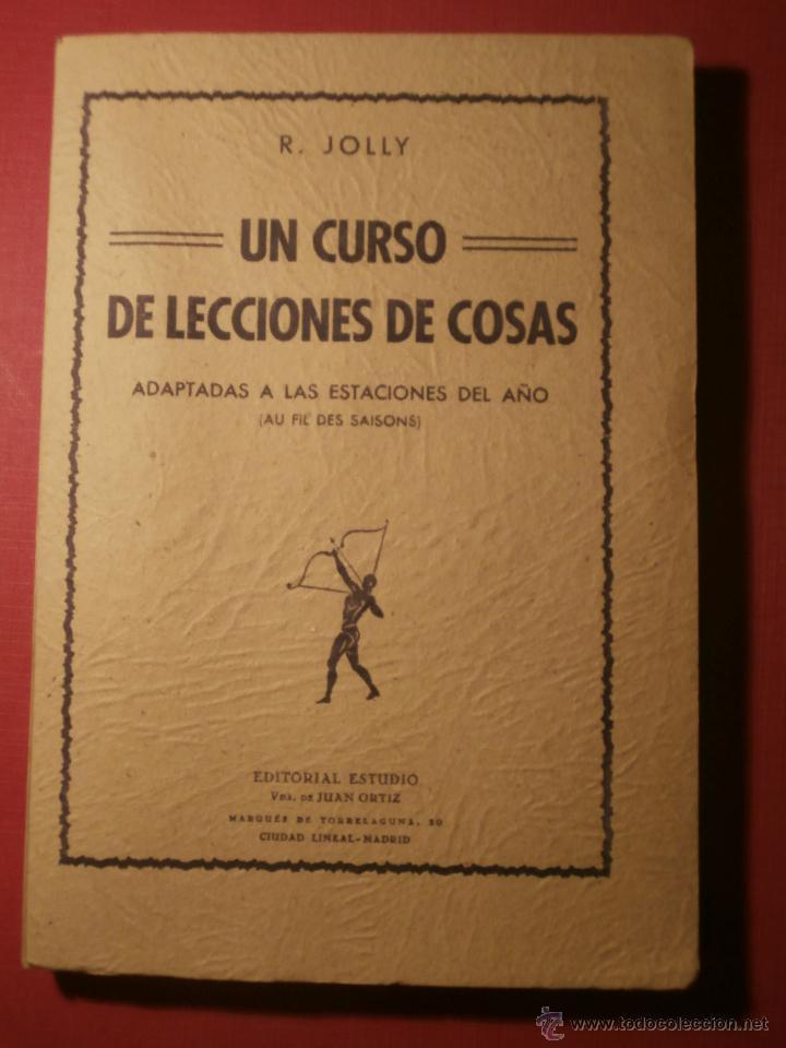 EXCEPCIONAL - UN CURSO DE LECCIONES DE COSAS - 1944 - NUEVO A ESTRENAR - LIBRO DE EXPERIMENTOS (Libros de Segunda Mano - Ciencias, Manuales y Oficios - Pedagogía)