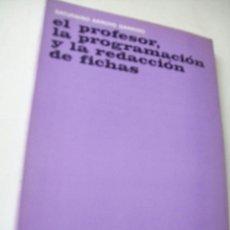Libros de segunda mano: EL PROFESOR, LA PROGRAMACIÓN Y LA REDACCIÓN DE FICHAS-SATURNINO ARROYO GARRIDO-1975.ED. CINCEL. Lote 43703214