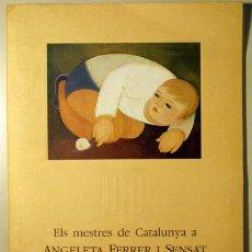 Libros de segunda mano: ELS MESTRES DE CATALUNYA A ANGELETA FERRER I SENSAT EN RECONEIXEMENT I HOMENATGE - 1982. Lote 35528977
