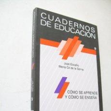 Libros de segunda mano: CÓMO SE APRENDE Y CÓMO SE ENSEÑA-JOSÉ ESCAÑO-MARÍA GIL DE LA SERNA-1ª. E,. 1992-ICE-HORSORI. Lote 43765128