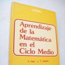 Libros de segunda mano: APRENDIZAJE DE LA MATEMÁTICA EN EL CICLO MEDIO-P. CELA Y T. CABELLO-1982-NARCEA- PROYECTO CICLO MEDI. Lote 43813027