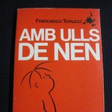 Livres d'occasion: AMB ULLS DE NEN. FRANCESCO TONUCCI. FRATO. BARCANOVA 1984. Lote 43868440