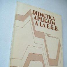 Libros de segunda mano: DIDÁCTICA APLICADA A LA EGB-TEMAS FUNDAMENTALES-EDT: ESCUELA ESPAÑOLA-1979. Lote 43917127