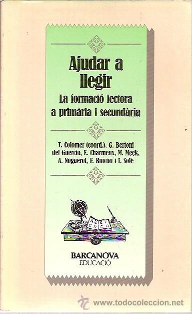 AJUDAR A LLEGIR LA FORMACIO LECTORA A PRIMARIA I SECUNDARIA T COLOMER BARCANOVA EDUCACIO (Libros de Segunda Mano - Ciencias, Manuales y Oficios - Pedagogía)