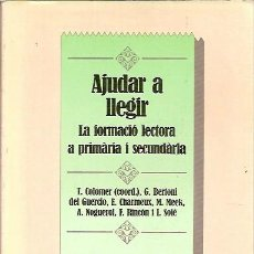 Libros de segunda mano: AJUDAR A LLEGIR LA FORMACIO LECTORA A PRIMARIA I SECUNDARIA T COLOMER BARCANOVA EDUCACIO. Lote 44024977