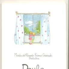 Libros de segunda mano: PAULA. LIBRO DE INSTRUCCIONES -Mª DEL ROSARIO FRANCO GRANADO (PEDIATRA)- ILUSTRACIONES: CARMEN TRIGO. Lote 44186037