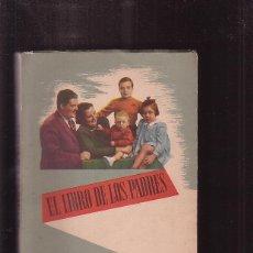 Libros de segunda mano: EL LIBRO DE LOS PADRES / JAIME ARMENGOL , AÑOS 40 - 50. Lote 44201873