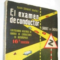 Libros de segunda mano: 1959 EL EXAMEN DE CONDUCTOR - JUAN SENENT - MUY ILUSTRADO *. Lote 44296722