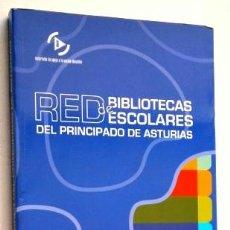 Libros de segunda mano: RED DE BIBLIOTECAS ESCOLARES DEL PRINCIPADO DE ASTURIAS POR CONSEJERÍA DE EDUCACIÓN EN OVIEDO 2007. Lote 44355401