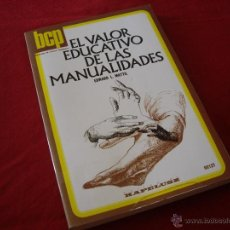 Libros de segunda mano: EL VALOR EDUCATIVO DE LAS MANUALIDADES - KAPELUSZ 1980 -. Lote 44430024