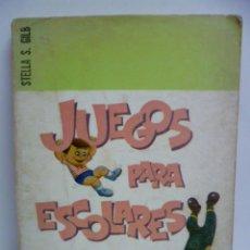 Libros de segunda mano: JUEGOS PARA ESCOLARES, STELLA S. GILB - 1966 - LIBRO NUMERADO: 1545. Lote 44486059
