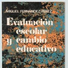 Libros de segunda mano: EVALUACIÓN ESCOLAR Y CAMBIO EDUCATIVO. MIGUEL FERNÁNDEZ PÉREZ.. Lote 44527583