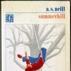 Libros de segunda mano: NEILL : SUMMERHILL (FOND0 DE CULTURA, 1987). Lote 44787397
