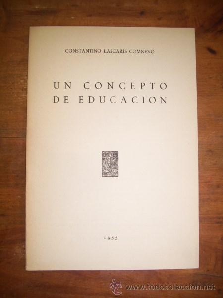 LASCARIS COMNENO, CONSTANTINO. UN CONCEPTO DE EDUCACIÓN (Libros de Segunda Mano - Ciencias, Manuales y Oficios - Pedagogía)