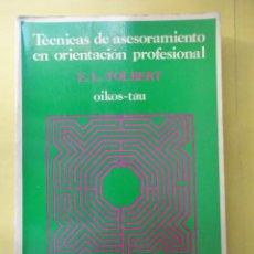 Libros de segunda mano: TÉCNICAS DE ASESORAMIENTO EN ORIENTACIÓN PROFESIONAL. TOLBERT. Lote 45046527