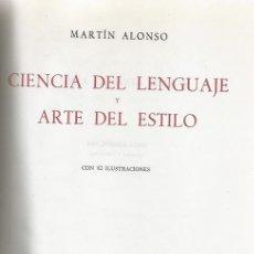 Libros de segunda mano: MARTÍN ALONSO. CIENCIA DEL LENGUAJE Y ARTE DEL ESTILO. RM66488. . Lote 45295619