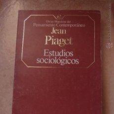 Libros de segunda mano: ESTUDIOS SOCIOLOGICOS. JEAN PIAGET. Lote 45468512