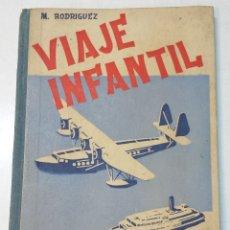 Libros de segunda mano - VIAJE INFANTIL DE MARIANO RODRIGUEZ MIGUEL. EDITORIAL HIJOS DE SANTIAGO RODRIGUEZ. AÑO 1944. - 45605772