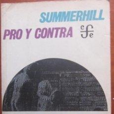 Libros de segunda mano: SUMMERHILL: PRO Y CONTRA VV.AA. FONDO DE CULTURA ECONÓMICA AÑO 1973. Lote 45613806