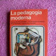 Libros de segunda mano: LA PEDAGOGIA 1978 MODERNA NOGUER. Lote 45828077