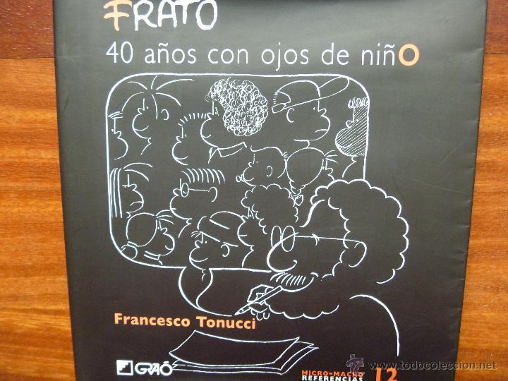 FRATO: 40 AÑOS CON OJOS DE NIÑO FRANCESCO TONUCCI (Libros de Segunda Mano - Ciencias, Manuales y Oficios - Pedagogía)