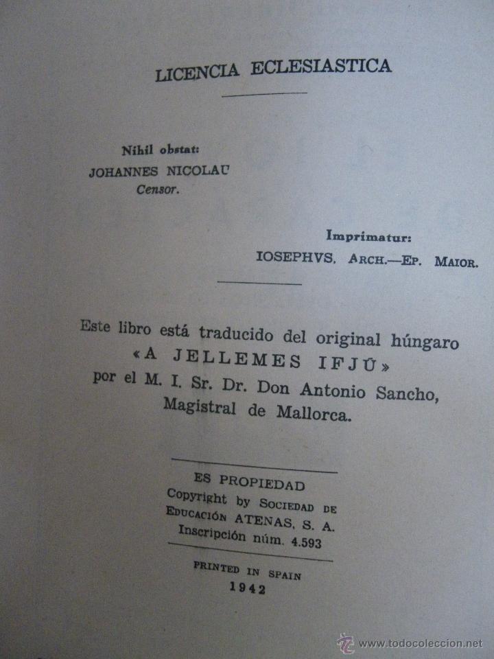 Libros de segunda mano: El joven de carácter, Dr Tihamer Toth Siciedad de Educacion Atenas SA, Madrid 1942 - Foto 4 - 45851165