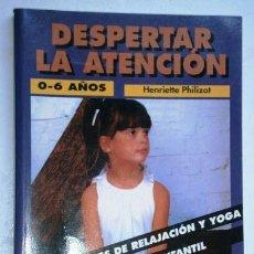 Libros de segunda mano: DESPERTAR LA ATENCIÓN POR HENRIETTE PHILIZOT DE ED. PAIDOTRIBO EN BARCELONA 1995 PRIMERA EDICIÓN. Lote 46009278