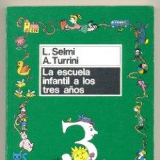 Libros de segunda mano: LA ESCUELA INFANTIL A LOS TRES AÑOS -LUCÍA SELMI Y ANNA TURRINI- ENVÍO: 2,50 € *.. Lote 46058307
