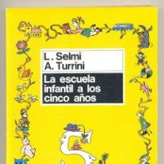 Libros de segunda mano: LA ESCUELA INFANTIL A LOS CINCO AÑOS -LUCÍA SELMI Y ANNA TURRINI- ENVÍO: 2,50 € *.. Lote 46058581