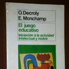 Libros de segunda mano: EL JUEGO EDUCATIVO POR DECROLY Y MONCHAMP DE ED. MORATA EN MADRID 1983. Lote 46114787