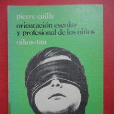 Libros de segunda mano: ORIENTACIÓN ESCOLAR Y PROFESIONAL DE LOS NIÑOS. Lote 46150582