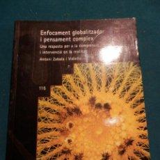 Libros de segunda mano: ENFOCAMENT GLOBALITZADOR I PENSAMENT COMPLEX (UNA PROPOSTA PER A LA COMPRENSIÓ I INTERVENCIÓ...). Lote 46478562
