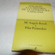 Libros de segunda mano: INICIACIÓ A LA HISTÒRIA DE LA LITERATURA CATALANA. Lote 46576280