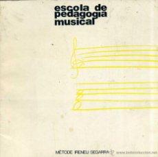 Libros de segunda mano: IRENEU SEGARRA : ESCOLA DE PEDAGOGIA MUSICAL (1983). Lote 46754341