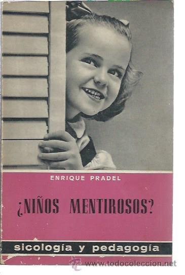 ¿NIÑOS MENTIROSOS? ENRIQUE PRADEL, SOCIOLOGÍA Y PEDAGOGÍA, EDS. PAULINAS BILBAO 1964, 158 PÁGS (Libros de Segunda Mano - Ciencias, Manuales y Oficios - Pedagogía)