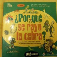 Libros de segunda mano: ¿POR QUÉ SE RAYÓ LA CEBRA?, POR CARLA BAREDES E ILEANA LETERSZTAIN - IAMIQUE - ARGENTINA 2003/ RARO. Lote 47808490