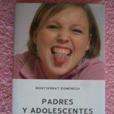 Libros de segunda mano: PADRES Y ADOLESCENTES SANTILLANA 2005 MONTSERRAT DOMENECH CIRCULO DE LECTORES. Lote 47883974