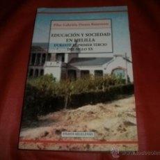 Libros de segunda mano: EDUCACIÓN Y SOCIEDAD EN MELILLA DURANTE EL PRIMER TERCIO DEL SIGLO XX - PILAR OSUNA BENAVENTE. Lote 48303478