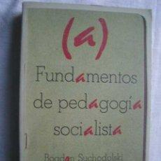 Libros de segunda mano: FUNDAMENTOS DE PEDAGOGÍA SOCIALISTA. SUCHODOLSKI, BOGDAN. 1976. Lote 48422158