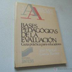 Libros de segunda mano: BASES PEDAGÓGICAS DE LA EVALUACIÓN, GUÍA PRÁCTICA PARA EDUCADORES-1989-JOSÉ MANUEL GARCÍA RAMOS-. Lote 48430819