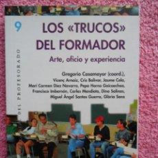 Libros de segunda mano: LOS TRUCOS DEL FORMADOR ARTE OFICIO Y EXPERIENCIA EDICIONES GRAO 2007 GREGORIO CASAMAYOR. Lote 48559802