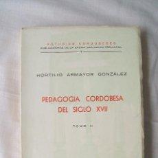 Libros de segunda mano: PEDAGOGÍA CORDOBESA DEL SIGLO XVII TOMO II DIPUTACIÓN PROVINCIAL AÑO 1971. Lote 48673372