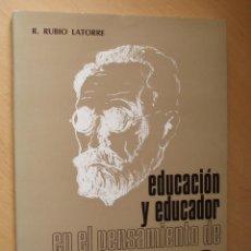 Libros de segunda mano: EDUCACIÓN Y EDUCADOR EN EL PENSAMIENTO DE UNAMUNO. RUBIO LATORRE R.. Lote 48805683
